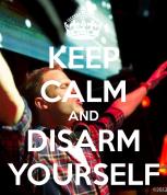 keep-calm-and-disarm-yourself